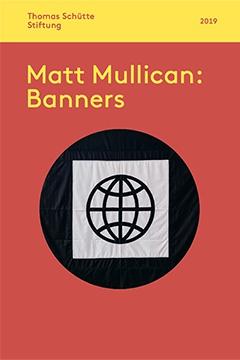 Matt Mullican: Banners